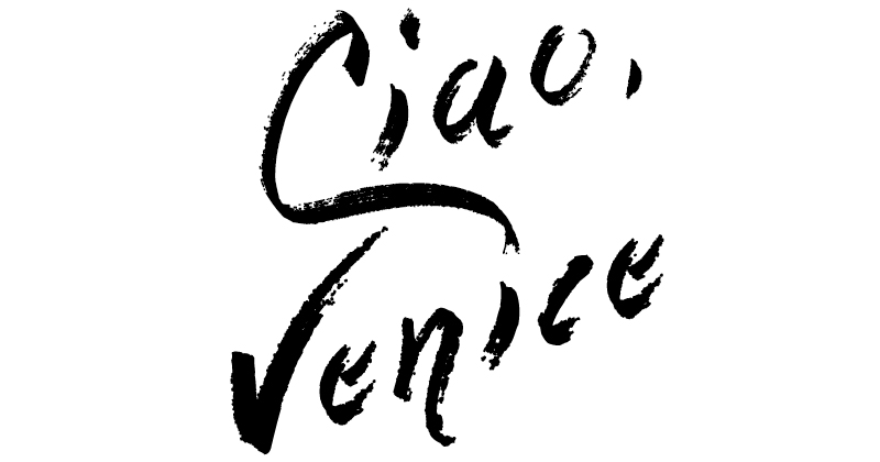 Ciao, Venice title.jpg