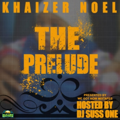 Khaizer Noel - The Prelude