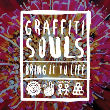 Graffiti Souls - Bring it To Life