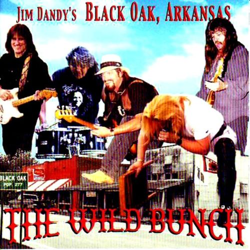 1999  Jim Dandy's Black Oak Arkansas  |   The Wild Bunch