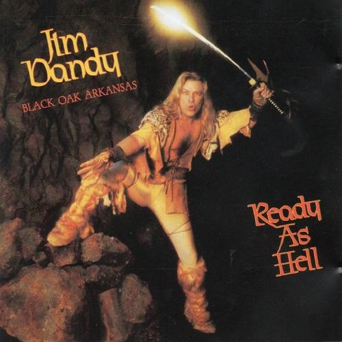 1984  Jim Dandy's Black Oak Arkansas  |   Ready As Hell