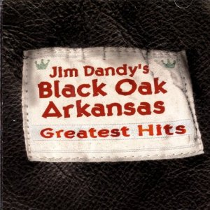 2001  Jim Dandy's Black Oak Arkansas  |   Greatest Hits