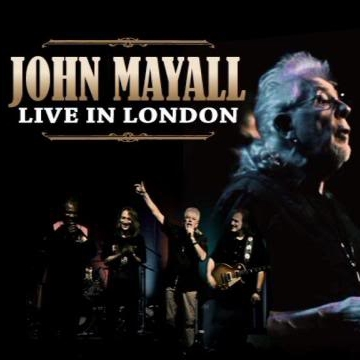 2011  John Mayall  |   Live in London