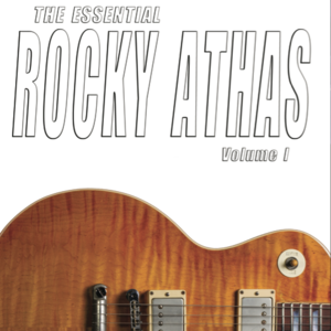 2015  Rocky Athas, with special guest John Mayall  |   The Essential Rocky Athas, Volume I