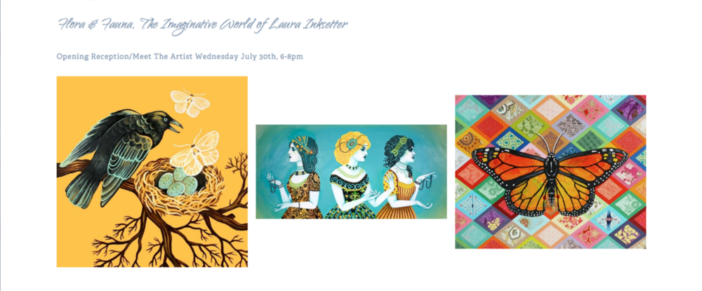 Flora & Fauna: The Imaginative World of Laura Inksetter *Solo Show, August 2014