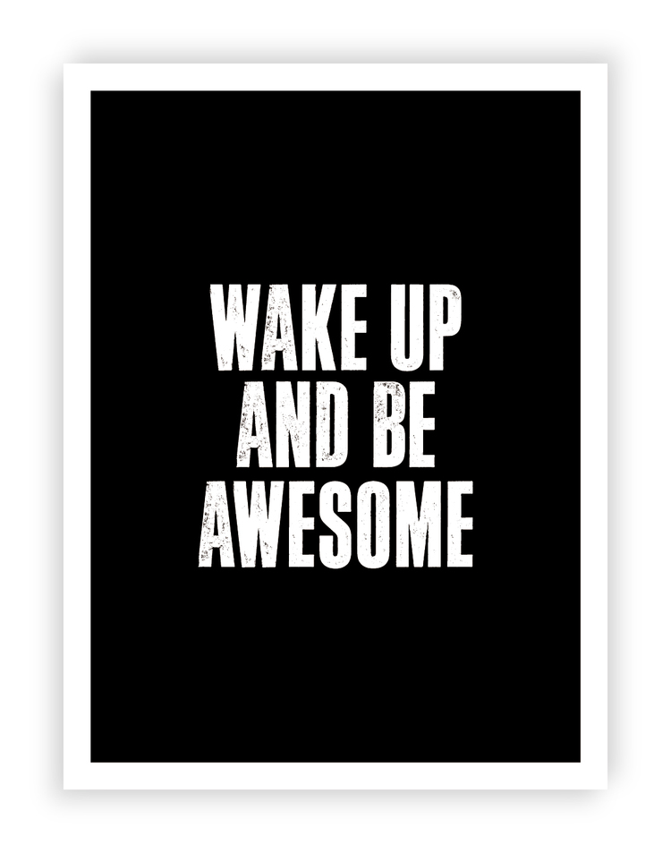 The Motivated Type Typography Poster Home Decor - Wake Up And Be Awesome 8.jpg