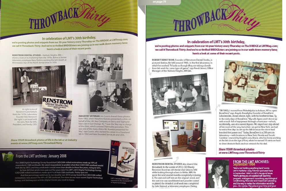 Renstrom Dental was featured in the May & June 2014 LMT Magazine (Lab Management Today).  The photo on the left shows Renstrom Dental at the MN Star of the North Dental Convention around 1970.  It also shows a promotional piece featuring Rick, Randy (current owners) and their Father Robert (Founder) in the 1970s.  On the right shows Robert in one of the first labs he worked in.  Then there is a photo showing a burned dental chair that Randy reconstructed in 2012.