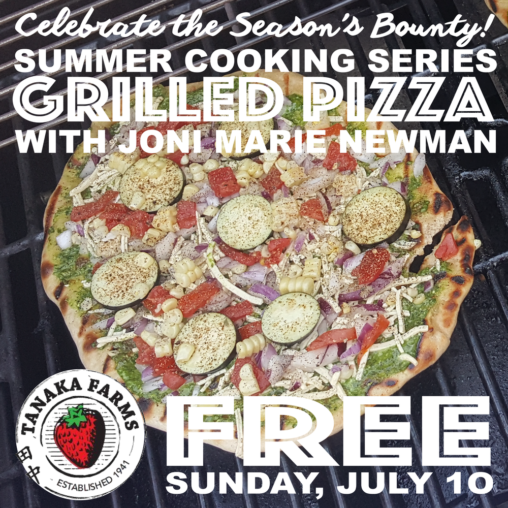 Please Join Us on July 10th for a Free cooking demonstration.  Joni will be featuring how to make veggie pizza and arugula & corn salad pizza made with our Tanaka Farms fresh summer produce!      blog. justthefood.com books. amazon.com/Joni-Marie-Newman listen. vegan road rants podcast tweet. @jonimarienewman instagram. @jonimarienewman like. facebook.com/jonicooksvegan