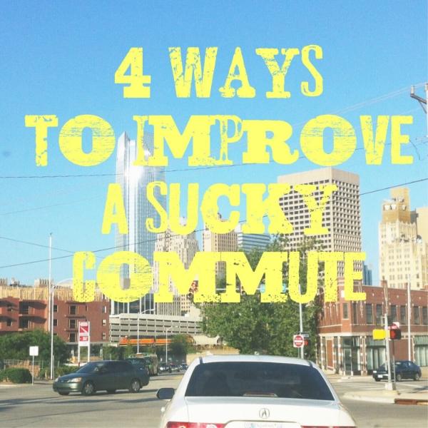 4waystoimproveasuckycommute