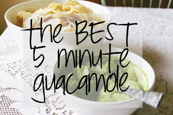 the BEST 5 minute guacamole