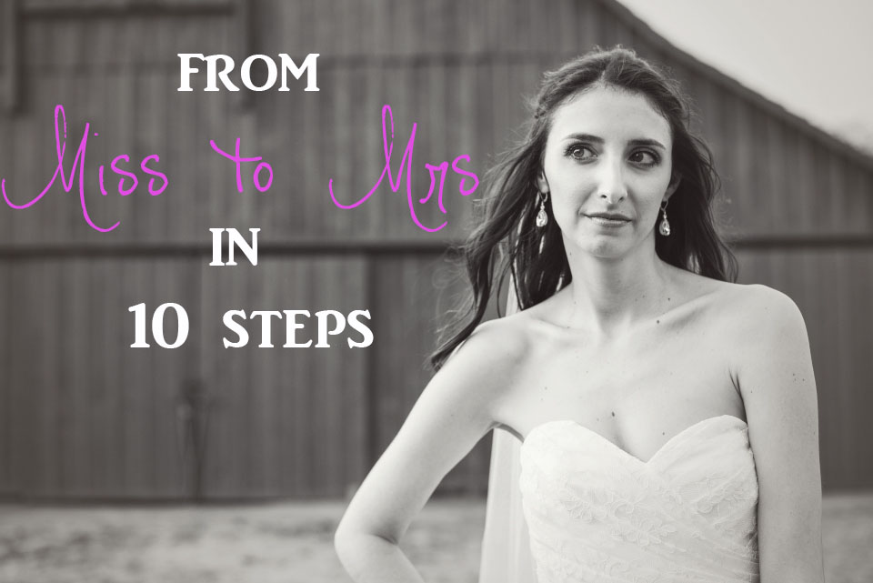 From Miss to Mrs in 10 Steps - how to change your name after marriage!