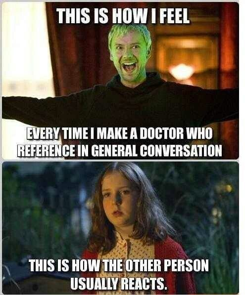 When I make Doctor Who references