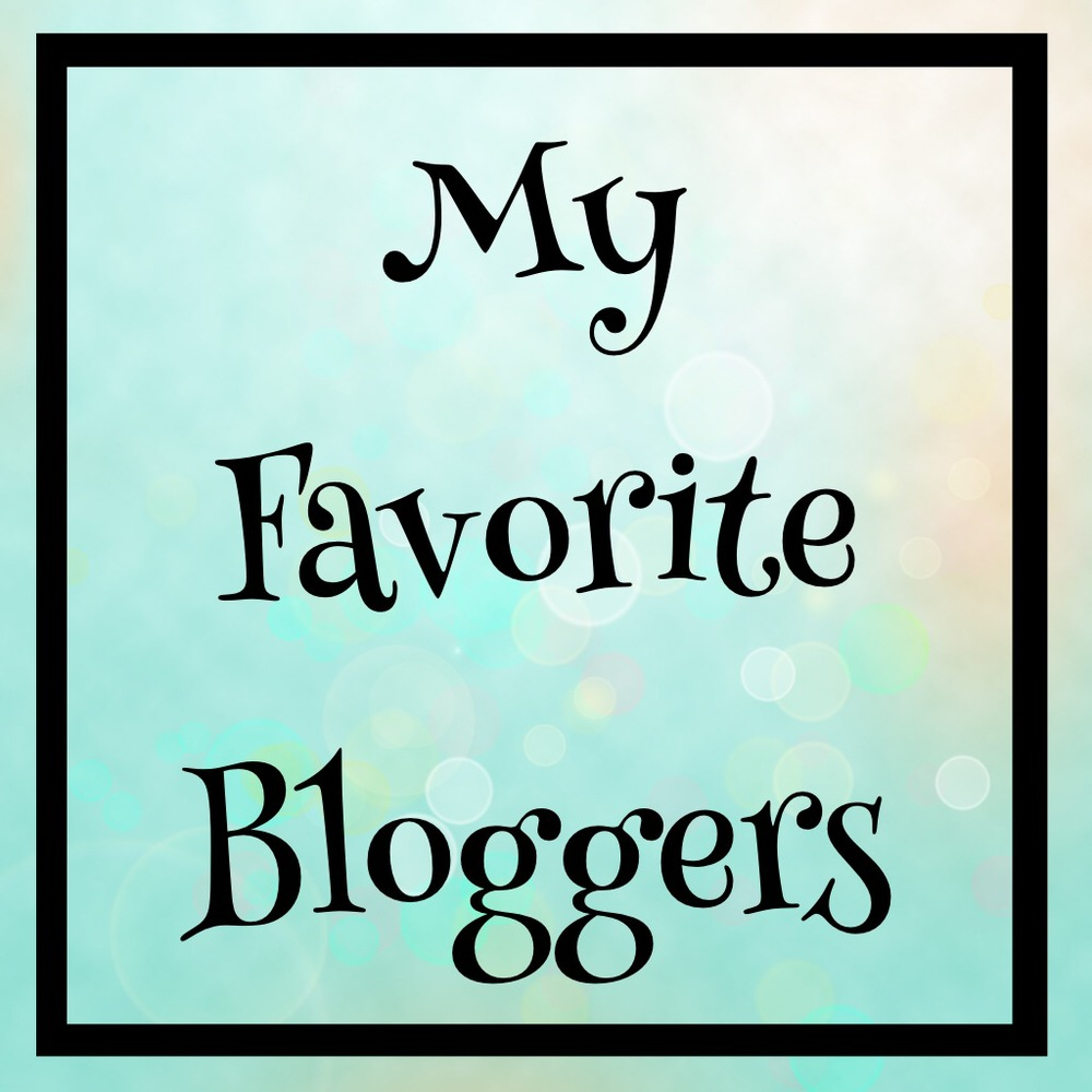 My Favorite Bloggers