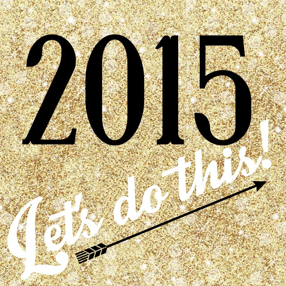 2015: Let's Do This!