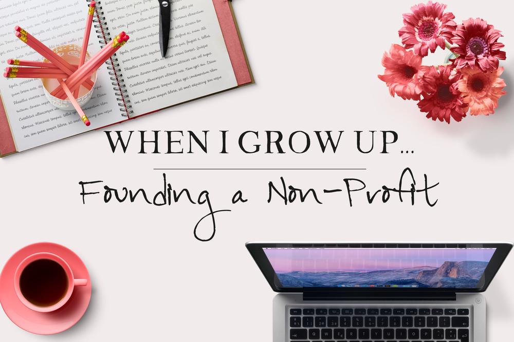 When I Grow Up: Founding a Non-Profit   MrsRobbinsSparkles.com