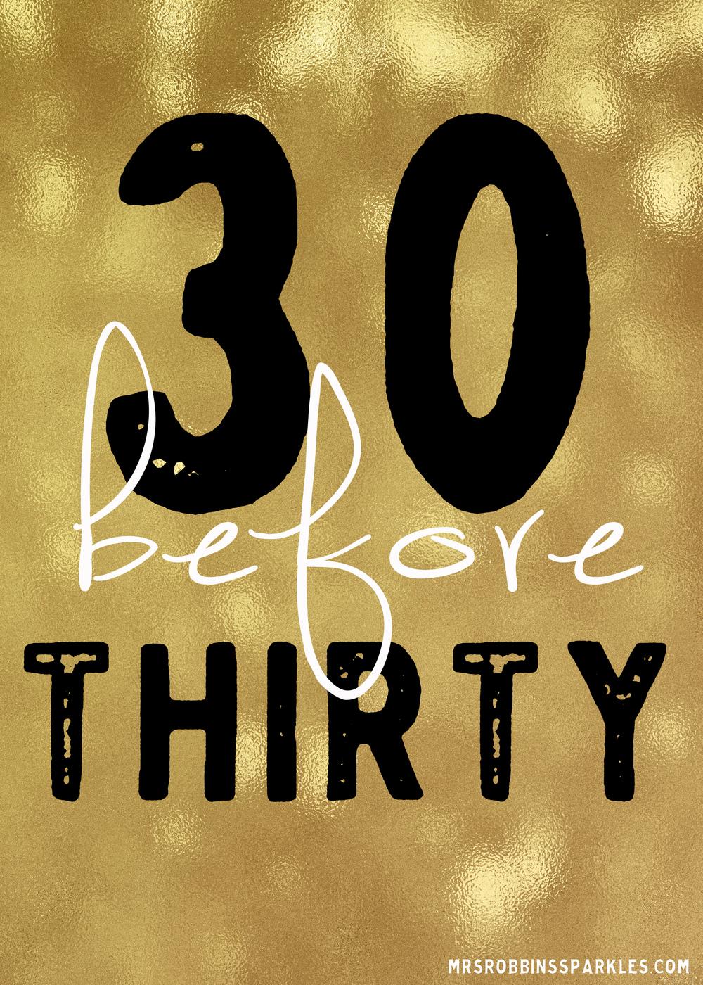 30 Before Thirty | MrsRobbinsSparkles.com