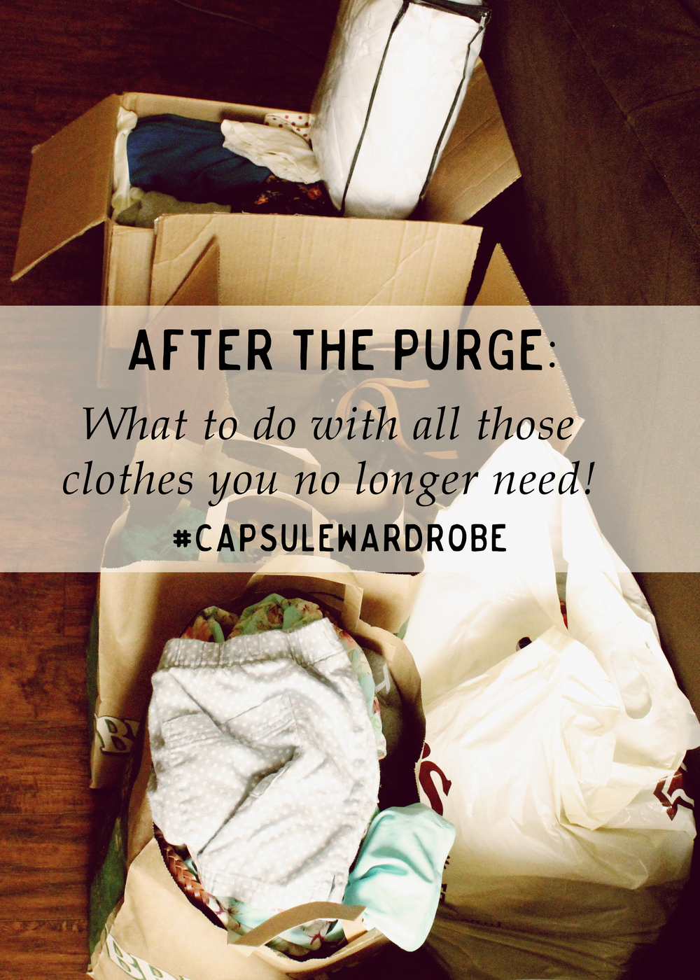 After the Purge: What to do with all those clothes you no longer need now that you have a capsule wardrobe!