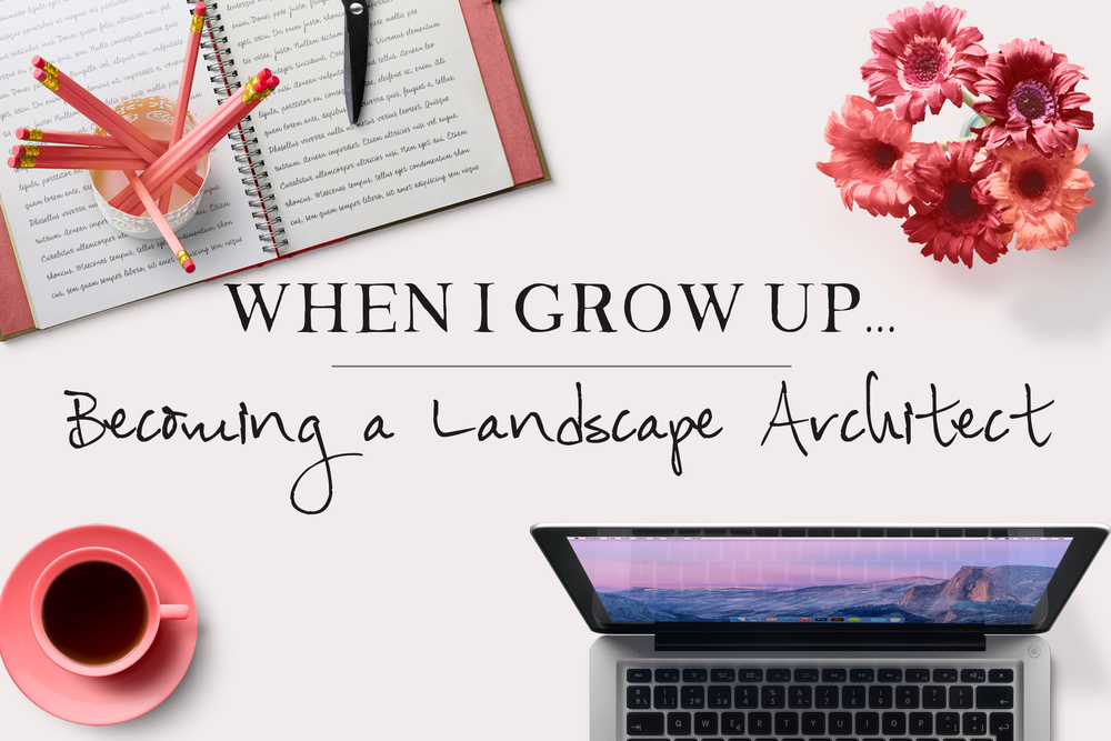 When I Grow Up: Becoming a Landscape Architect | MrsRobbinsSparkles.com