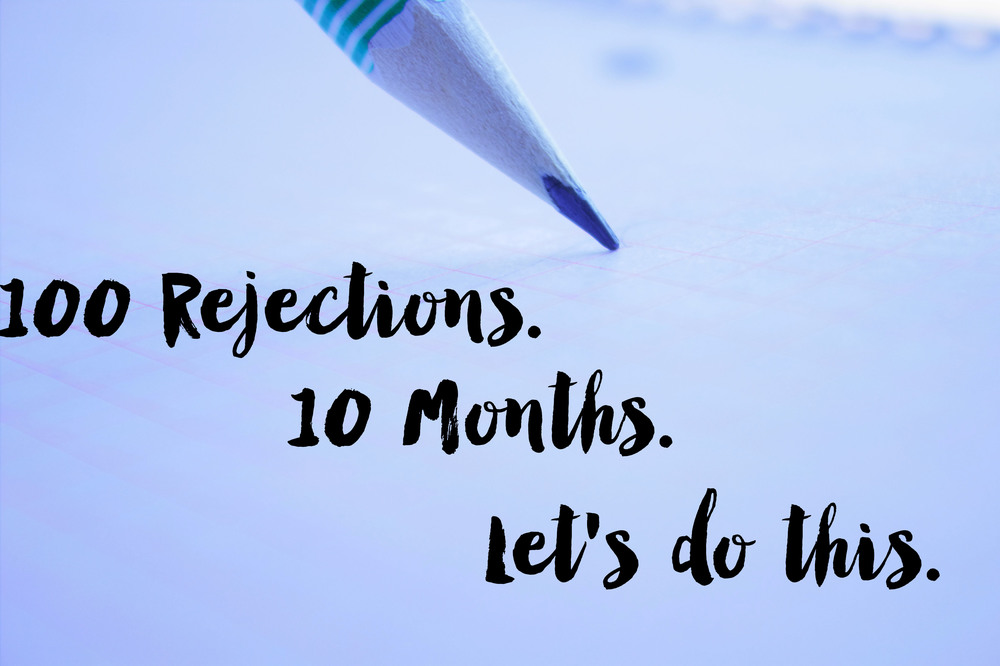 100 Rejections in 10 Months. | MrsRobbinsSparkles.com