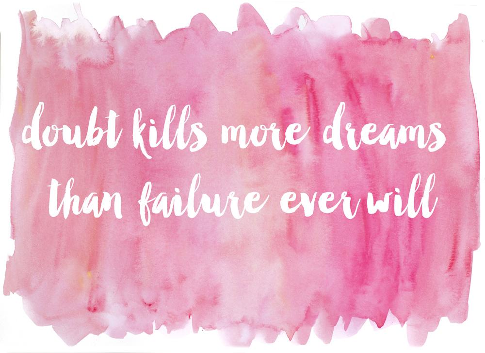 doubt kills more dreams than failure ever will | MrsRobbinsSparkles.com