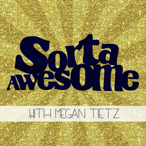 Sorta Awesome by Megan Tietz  || MrsRobbinsSparkles.com