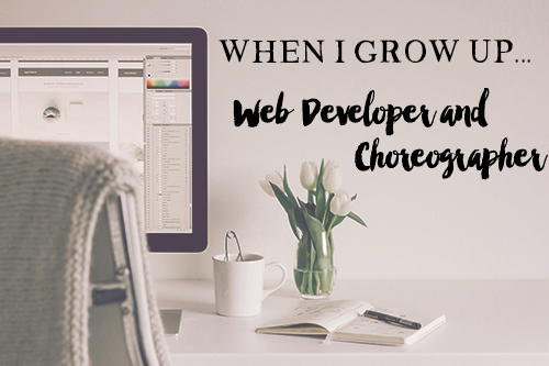 When I Grow Up: Web Developer and Choreographer || MrsRobbinsSparkles.com