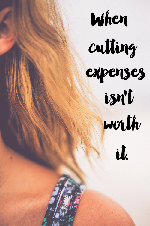 When Cutting Expenses Isn't Worth It