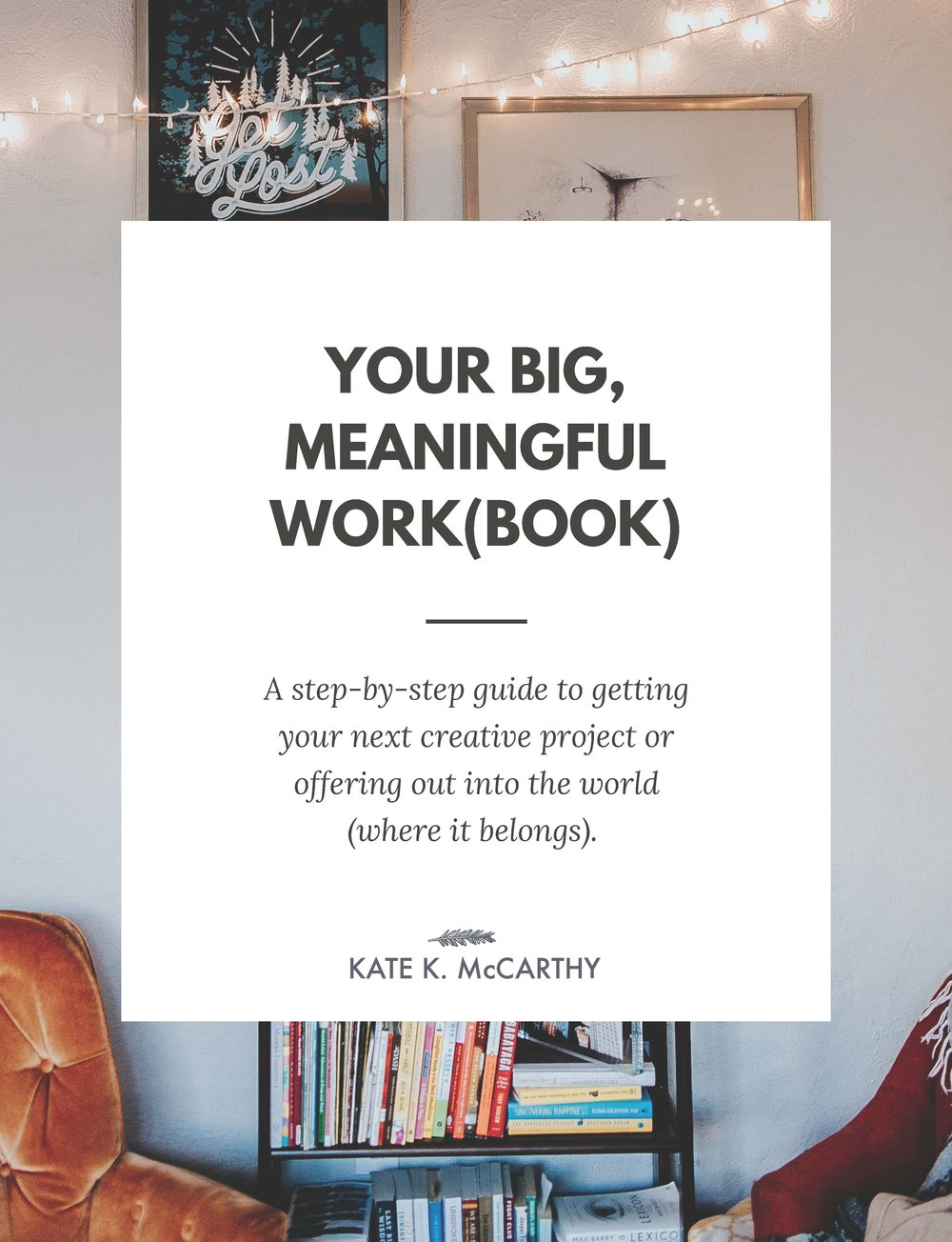 Your Big, Meaningful Workbook Cover by Kate K. McCarthy LLC