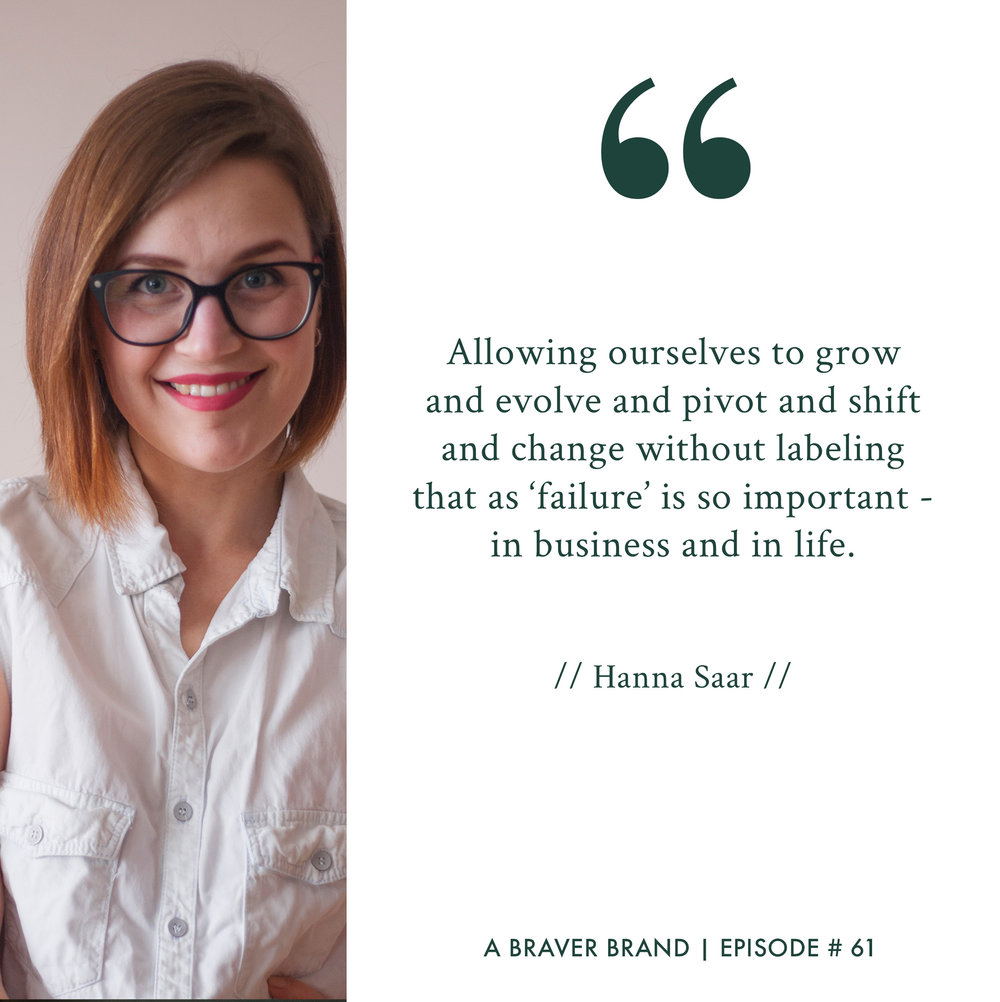Hanna Saar on Failure, Evolution, & Why You Can't Skip The Hard Stuff | A Braver Brand with Kate K. McCarthy
