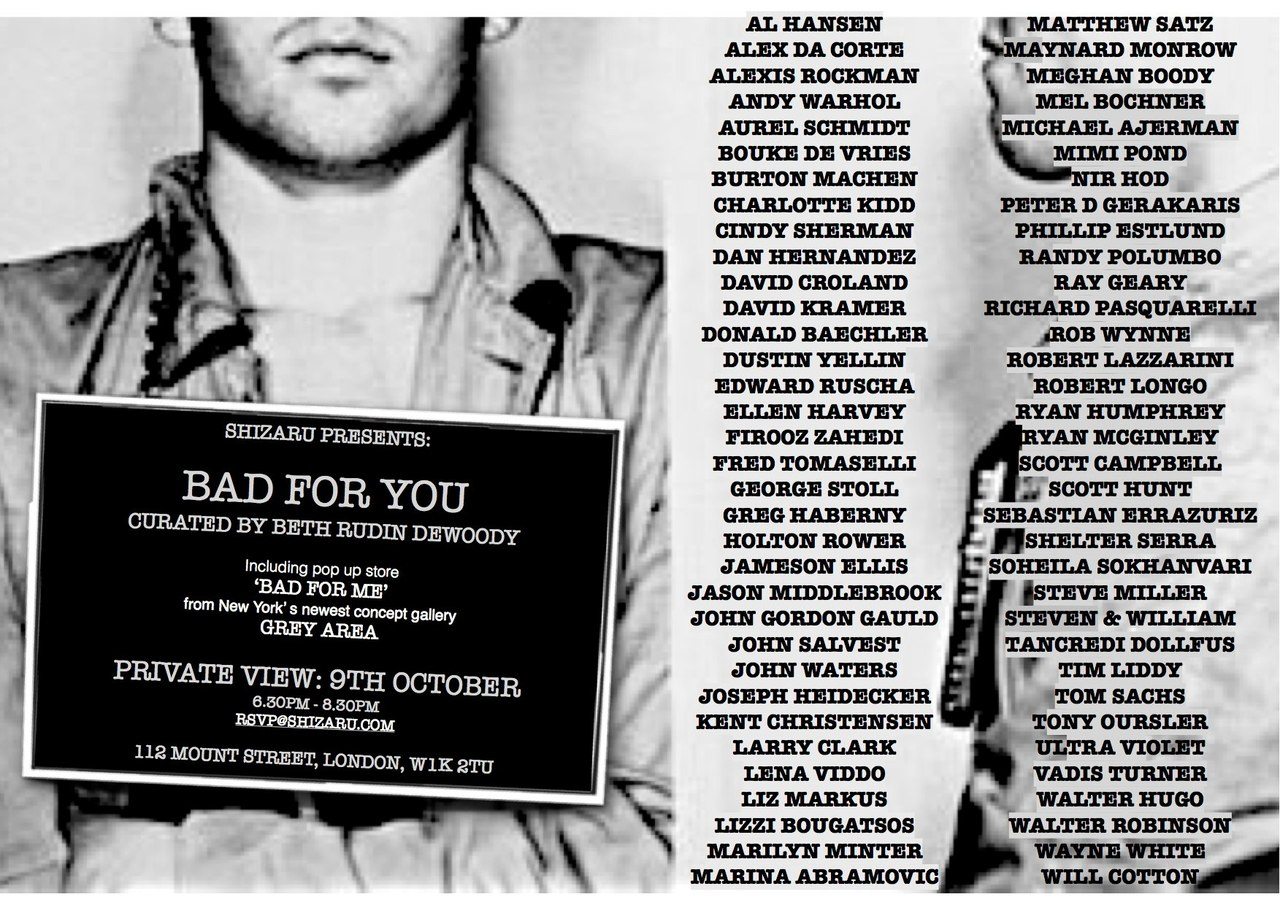 GREY AREA'S BAD FOR ME at SHIZARU GALLERY Oct. 9 - Nov. 23 112 MOUNT ST. LONDON, UK