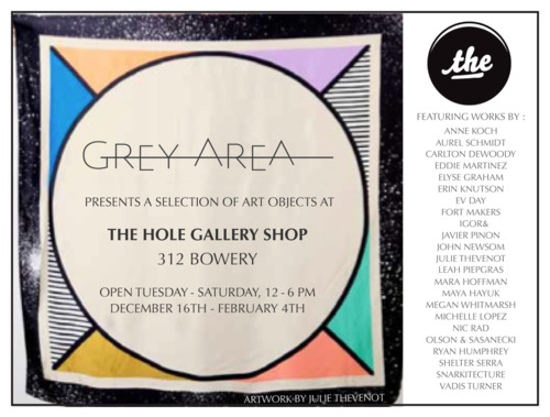 GREY AREA @ THE HOLE POP-UP: DECEMBER 16-FEBRUARY 4TH