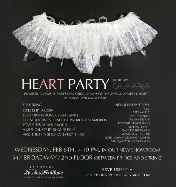 HEART PARTY, WEDNESDAY FEBRUARY 8TH 7-10 PM, 547 BROADWAY/SECOND FLOOR RSVP@SHOPGREYAREA.COM
