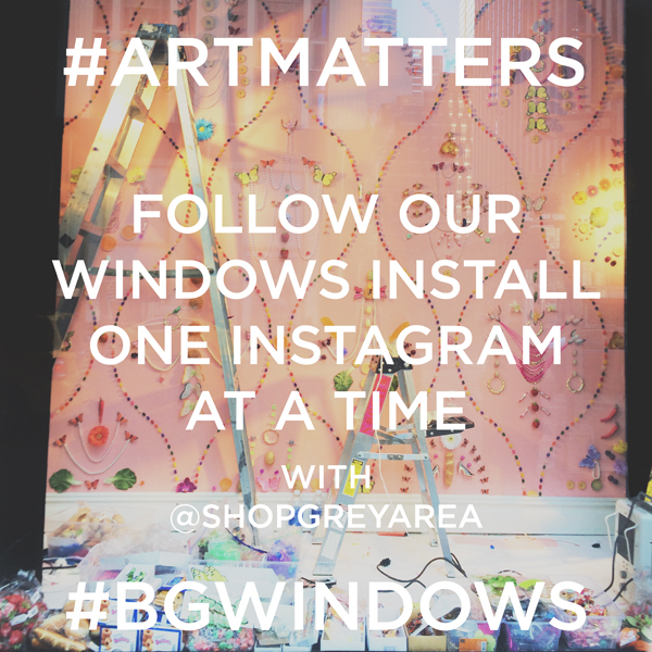 ART MATTERS!  Grey Area takes over BG Instagram.  Follow the action today @ bergdorfgoodman