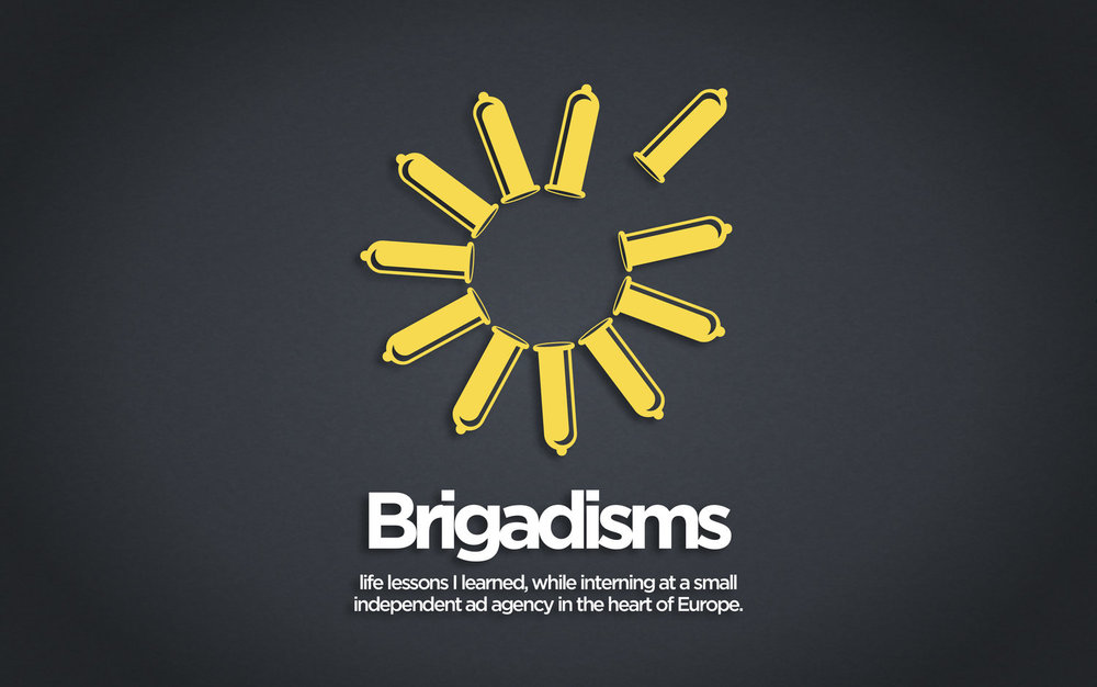 Brigadisms🔅 - The more you mess up, the wiser you get. In that regard my first internship was super interesting.And in all the other regards too. Bunch of quotes - Mortierbrigade 2013
