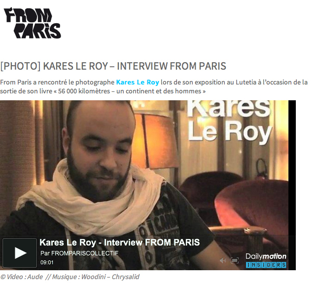 From Paris   (November 2011) > interviewé par  Aude Sarkamari    >  ici