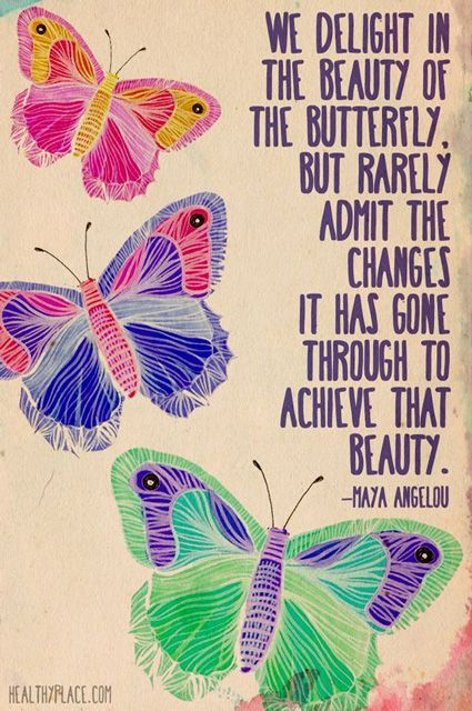 Source from Pinterest.  Original source http://www.bohogems.nl/wise-words-we-delight-the-beauty-of-the-butterfly/