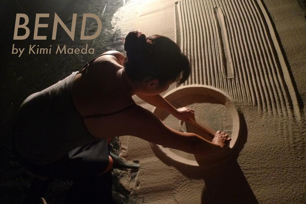 """""""Bend"""" by Kimi Maeda, February 26 & 27"""