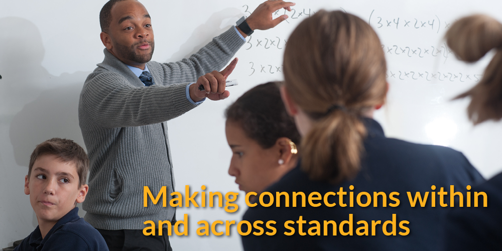 Making connections within and across standards
