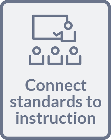 Connect standards to instruction