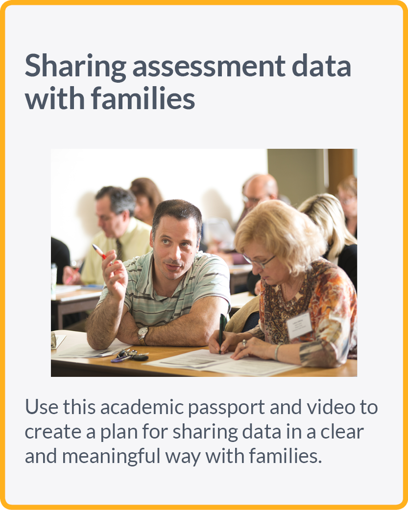 Use  this academic passport and video to create a plan for sharing data in a clear and meaningful way with families.