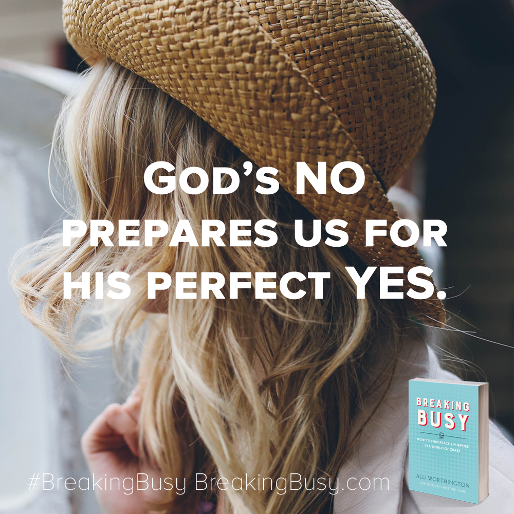 Breaking Busy. God's No prepares us for his perfect yes.. Alli Worthington.jpg