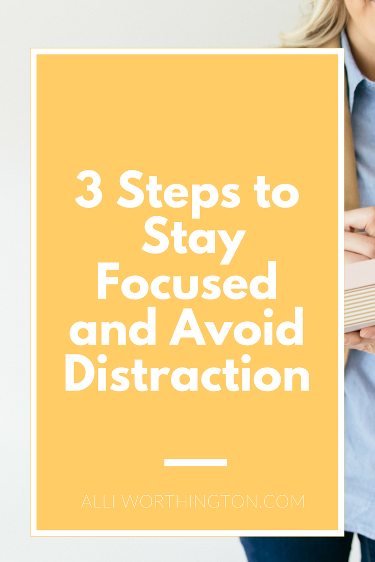 3 steps to stay focused and avoid distraction.png