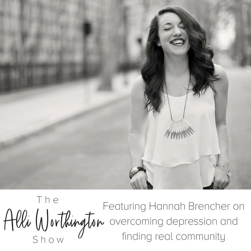 Alli Worthington Show Episode #7 with Hannah Brencher.png