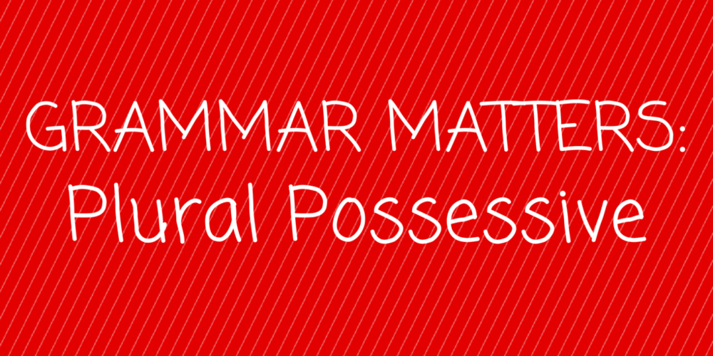 grammar matter plural possessive
