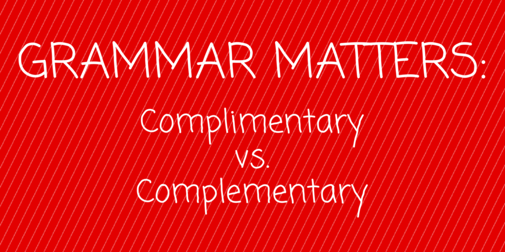 grammar matters complimentary complementary