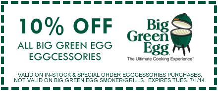Big Green Egg Coupon - 10% off all EGGcessories through July 1, 2014!