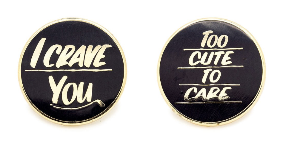 BARON VON FANCY - CRAVE YOU & TOO CUTE PIN PACK $27
