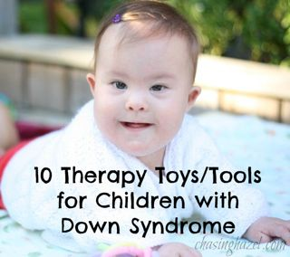 Down Syndrome Our Top 10 Therapy Toys Tools Chasing Hazel