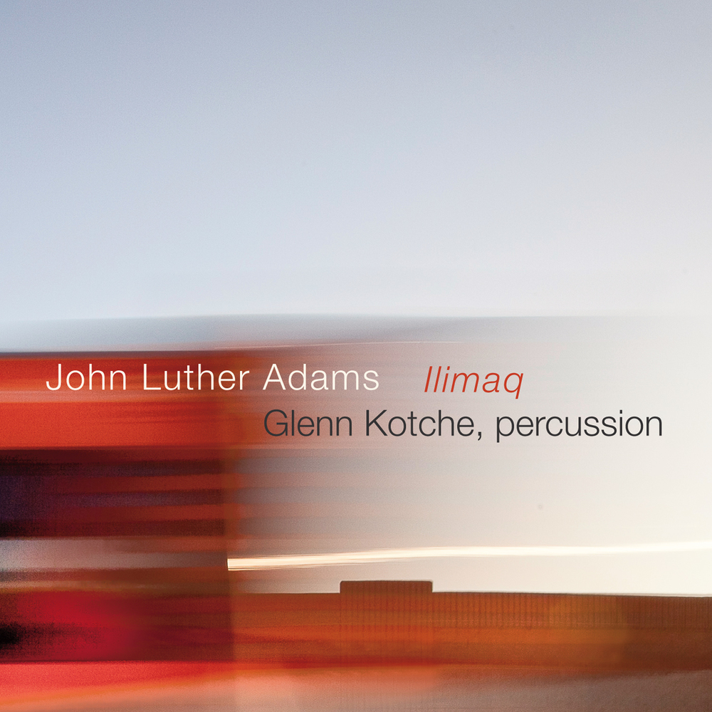 John Luther Adams & Glenn Kotche -  Ilimaq