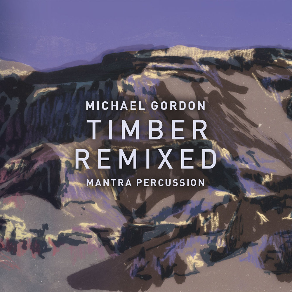 Michael Gordon & Mantra Percussion –  Timber Remixed